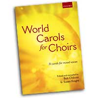 Bob Chilcot (Edited by) : World Carols for Choirs : SATB : 01 Songbook : Bob Chilcott : 9780193532311