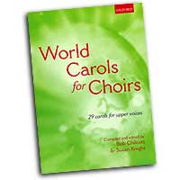 Bob Chilcot (Edited by) : World Carols for Choirs SSAA : SSAA : 01 Songbook : Bob Chilcott : 9780193532328