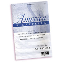 Jay Rouse : America A Cappella : SATB : 01 Songbook : 797242187896 : AO8924