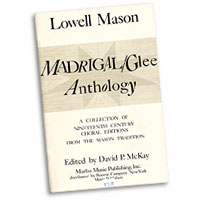 David McKay (edited and arranged) : Madrigal/Glee Anthology : SATB : 01 Songbook :  : 410006