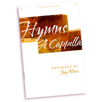 Jay Rouse : More Hymns A Cappella : SATB : 01 Songbook : 797242878596 : A08444