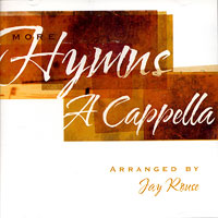 Jay Rouse : More Hymns A Cappella CD : SATB : 00  1 CD : 797242880247