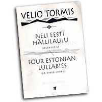 Veljo Tormis : Four Estonian Lullabies : SATB : Sheet Music : Veljo Tormis : 073999667431 : 48001003