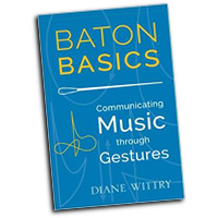 Diane Wittry : Baton Basics - Communicating Music Through Gestures : 01 Book :  : 9780199354160