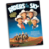 Riders in the Sky : Classic Cowboy Songs  : Solo : Songbook : 884088449711 : 1423486552 : 35026694