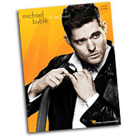 Michael Buble : To Be Loved : Solo : Songbook : 884088919481 : 1480350907 : 00120981