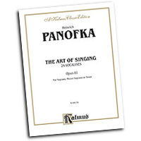 Heinrich Panofka : The Art of Singing; 24 Vocalises, Op. 81 : Solo : Vocal Warm Up Exercises :  : 029156131505  : 00-K09174