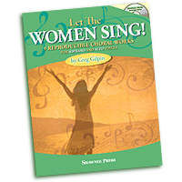 Greg Gilpin : Let The Women Sing! : SSA : 01 Songbook & 1 CD : 884088918484 : 1480350702 : 35029097