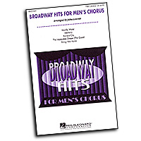 John Leavitt : Broadway Hits for Men's Chorus (Collection) : TTBB : Sheet Music : 073999210699 : 08621069