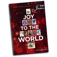 Karl Jenkins : Joy to the World : SATB : 01 Songbook : 884088578046 : 0851626173 : 48020972