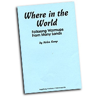 Helen Kemp : Where in the World: Folksong Warmups from Many Lands : Vocal Warm Up Exercises : 9780800648008