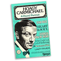 Robert Sterling : Hoagy Carmichael - A Choral Portrait : SATB : Sheet Music : 747510010265 : 35009408