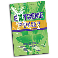 Cliff Duren : Extreme! Songs for Modern Youth Choir Vol 2 : SATB : 01 Songbook : 645757295073 : 645757295073