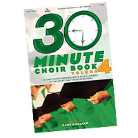 Camp Kirkland : 30-Minute Choir Book, Vol. 4 : SATB : 01 Songbook : 645757225377 : 645757225377