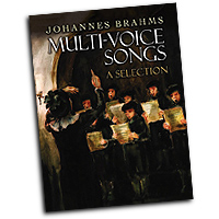 Johannes Brahms : Multi-Voice Songs: A Selection : 01 Songbook : Johannes Brahms : 9780486814568 : 0486814564 : 06-814564
