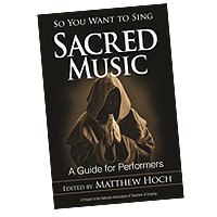Matthew Hoch : So You Want to Sing Sacred Music : 01 Songbook :  : 978-1-4422-5699-6