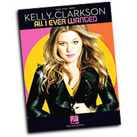 Kelly Clarkson : All I Ever Wanted : Solo : Songbook :  : 884088405403 : 1423481321 : 00307066