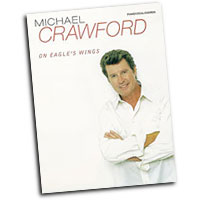 Michael Crawford : On Eagle's Wings : Solo : Songbook : 029156916614  : 00-PF9812
