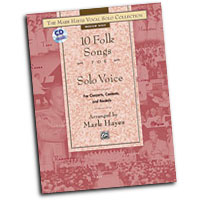 Mark Hayes : The Mark Hayes Vocal Solo Collection: 10 Folk Songs for Solo Voice - Medium Low : Solo : Songbook & CD :  : 038081198699  : 00-20963