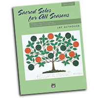 Jay Althouse : Sacred Solos for All Seasons - High : Solo : Songbook : 038081200934  : 00-21172