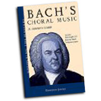 Gordon Jones : Bach's Choral Music  - Unlocking the Masters Series, No. 20 : 01 Book & 1 CD : Johann Sebastian Bach : 884088271169 : 1574671804 : 00332767