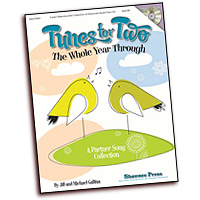 Jill and Michael Gallina : Tunes for Two the Whole Year Through : 2-Part : 01 Songbook & 2 CD : 884088578824 : 1458405826 : 35027963