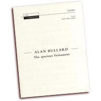 Alan Bullard : The Spacious Firmament : SSAATTBB : 01 Songbook : Alan Bullard : 9780193369467 : 9780193369467