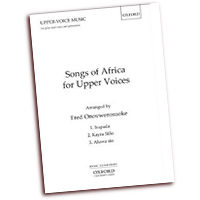 Fred Onovwerosuoke : Songs of Africa for Upper Voices : SAA : Sheet Music