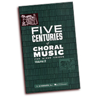 Various Composers : Five Centuries of Choral Music Vol 2 : SATB : 01 Songbook : 073999888591 : 1423472195 : 50488859