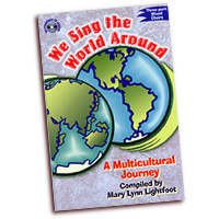 Mary Lynn Lightfoot (editor) : We Sing The World Around : 3 Parts : 01 Songbook : 9780893286040 : 45/1146H