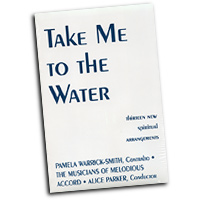 Melodious Accord - Alice Parker : Take Me To The Water : SATB : 01 Songbook : Alice Parker : 4243