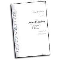 Eric Whitacre : Animal Crackers : SATB : Sheet Music : Eric Whitacre