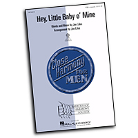Close Harmony For Men : Hey, Little Baby O' Mine - 4 Charts and Parts CD : TTBB : Sheet Music & Parts CD : 884088407643 : 08750212