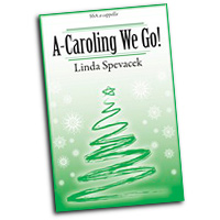 Linda Spevacek : A-Caroling We Go! : SSA : Sheet Music : 9781429107471 : 45/1163H