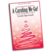 Linda Spevacek : A-Caroling We Go! : 3 Parts : Sheet Music : 9781429107488 : 45/1164H