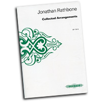 Jonathan Rathbone : Collected Arrangements : SATB : 01 Songbook : Jonathan Rathbone : EP7810