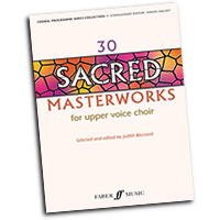 Judith Blezzard (Editor) : 30 Sacred Masterworks for Upper Voices : Treble : 01 Songbook : 9780571523009 : 12-0571523005