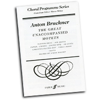 Anton Bruckner : The Great Unaccompanied Motets : SATB : 01 Songbook : Anton Bruckner : 9780571517640 : 12-0571517641