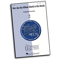 Close Harmony For Men : He's Got the Whole World in His Hands - 4 Charts and Parts CD : TTBB : Sheet Music & Parts CD : 884088407667 : 08750214