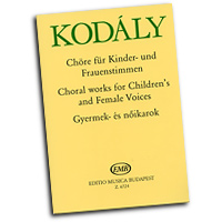 Zoltan Kodaly : Choral Works for Children's and Female Choirs : Treble : 01 Songbook : 073999110333 : 50511033