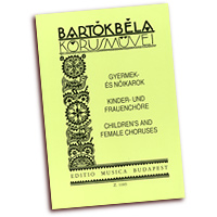 Bela Bartok : Choral Works for Children's and Female Choirs : Treble SSAA : 01 Songbook : 073999926989 : 50511050