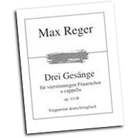 Max Reger : Three Songs for Women's Choir : SSAA : 01 Songbook : Max Reger : 48013875