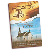 Russell Mauldin : Ready to Sing Songs of Bill & Gloria Gaither : SATB : 01 Songbook :  : 645757198879 : 645757198879