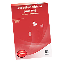 Various Arrangers : A Doo Wop Christmas : Sheet Music :