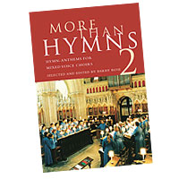 Barry Rose : More Than Hymns 2 : SATB : 01 Songbook : 884088447151 : 0711993947 : 14021853