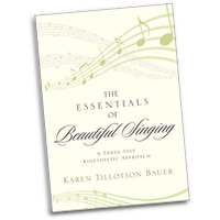 Karen Bauer : The Essentials of Beautiful Singing: A Three-Step Kinesthetic Approach : 01 Book :  : 978-0-8108-8688-9