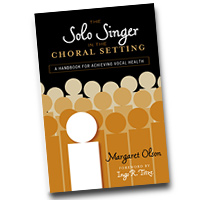 Margaret Olson : The Solo Singer in the Choral Setting - A Handbook for Achieving Vocal Health  : 01 Book :  : 978-0-8108-6913-4