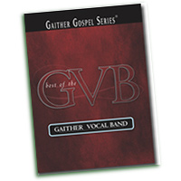 Gaither Vocal Band : Best Of Gaither Vocal Band : TTBB : 01 Songbook : 797242240690 : GG1773
