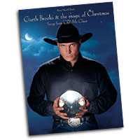 Garth Brooks : The Magic of Christmas  : Solo : Songbook