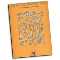 Various Composers : The Easy Country Fake Book : Solo : Songbook : 884088219635 : 1423435672 : 00240319